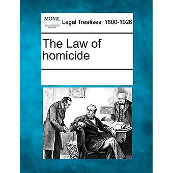 The Law of homicide by Multiple Contributors & See Notes