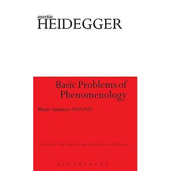 Basic Problems of Phenomenology by Heidegger & Martin