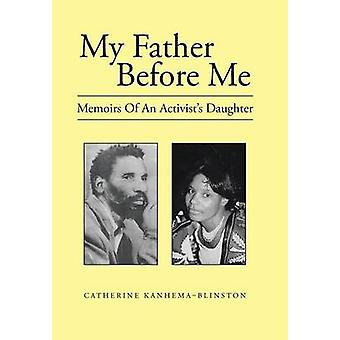 My Father Before Me Memoirs of an Activists Daughter by KanhemaBlinston & Catherine
