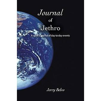 Journal of Jethro A Spirits Journal of Day to Day Events by Belvo & Jerry