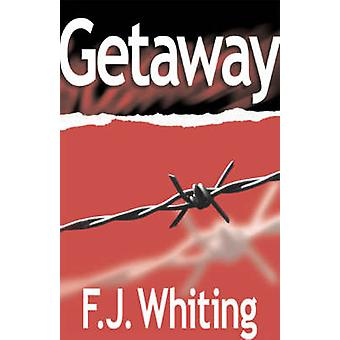 Getaway by Whiting & F. J.