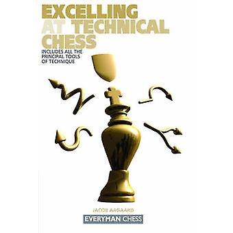 Excelling at Technical Chess by Aagaard & Jacob