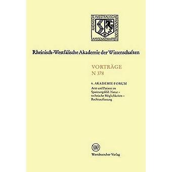 Arzt Und Patient Im Spannungsfeld Natur TU Mglichkeiten Rechtsauffassung von 6. AkademieForum