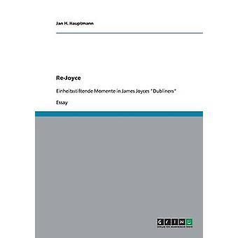 ReJoyce. Einheitsstiftende momento en Dubliners de James Joyces por Hauptmann y Jan H.