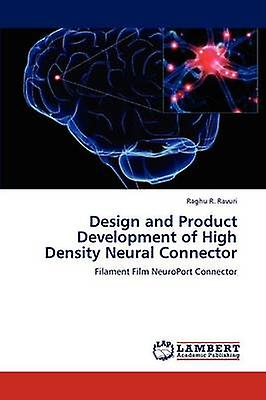 Design and Product DevelopHommest of High Density Neural Connector by Ravuri & Raghu R.