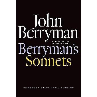 Berryman's Sonnets by John Berryman - Daniel Swift - April Bernard -