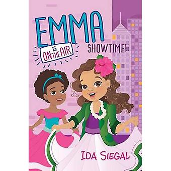 Showtime! (Emma Is on the Air #3) by Ida Siegal - 9780545687065 Book