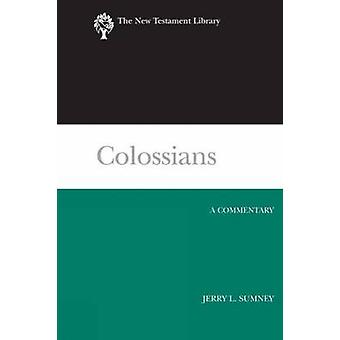 Colossians - A Commentary - 2008 by Jerry L. Sumney - 9780664221423 Book