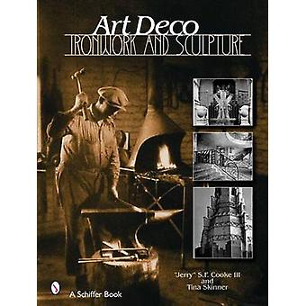 Art Deco Ironwork & Sculpture by S. F. Cook - Tina Skinner - 97807643