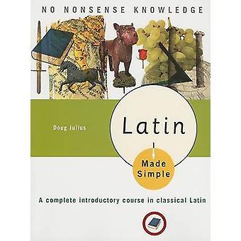 Latin Made Simple by Doug Julius - 9780767918619 Book