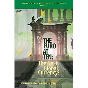 The Euro at Ten - The Next Global Currency? by Jean Pisani-Ferry - Ada