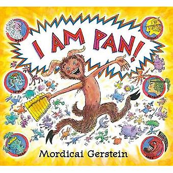 I Am Pan! by Mordicai Gerstein - 9781626720350 Book