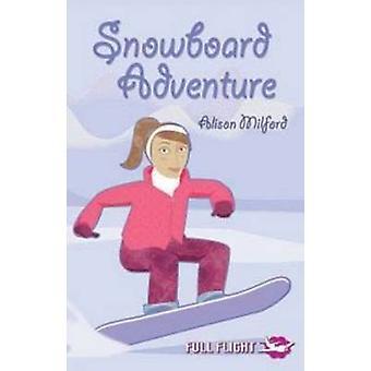 Snowboard Adventure by Alison Milford - Sally Newton - 9781846910289