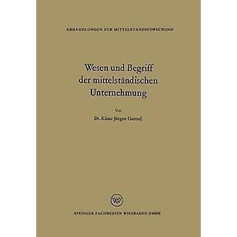 Wesen und Begriff der mittelstndischen Unternehmung by Gantzel & Klaus Jrgen