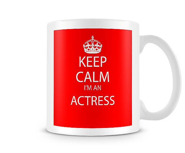 Keep Calm Im An Actress Printed Mug Printed Mug