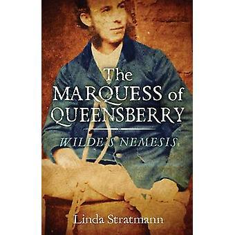 Marquess of Queensberry - Wilden Nemesis by Linda Stratmann - 978