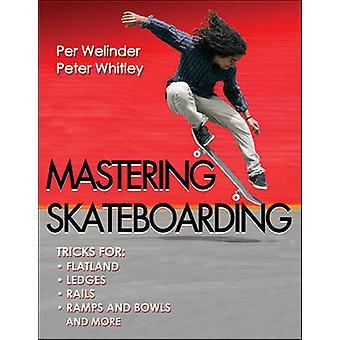 Mastering Skateboarding by Per Welinder - Peter Whitley - 97807360959