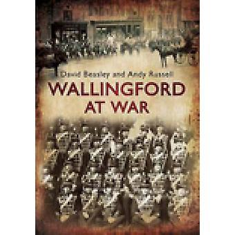 Wallingford at War by David Beasley - Andy Russell - 9780752451527 Bo