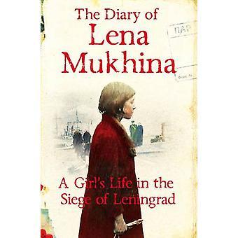 El diario de Lena Mukhina - vida de una niña en el asedio de Leningrado (M