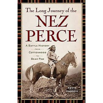 The Long Journey of the Nez Perce - A Battle History from Cottonwood t