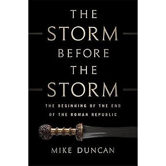 The Storm Before the Storm - The Beginning of the End of the Roman Rep