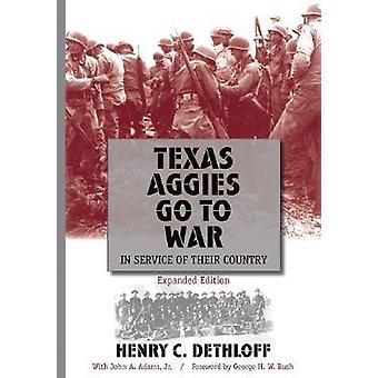 Texas Aggies Go to War - In Service of Their Country (Revised edition)