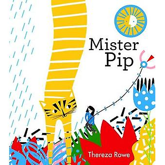 Mr Pip by Thereza Rowe - 9781849763820 Book
