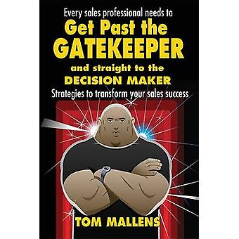 Get Past the Gatekeeper - And Straight to the Decision Maker by Tom Ma