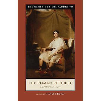 The Cambridge Companion to the Roman Republic by Harriet I. Flower