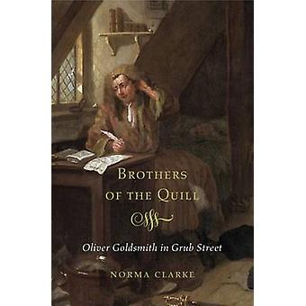 Brothers of the Quill - Oliver Goldsmith in Grub Street by Norma Clark