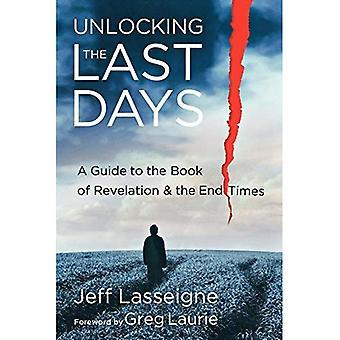 Débloquer les derniers jours: un Guide pour le livre de l'Apocalypse & la fin des temps