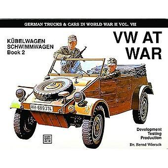 German Trucks & Cars in WWII Vol.VII: V.W.at War, Book 2 - Kubelwagen and Schwimmwagen v. 7