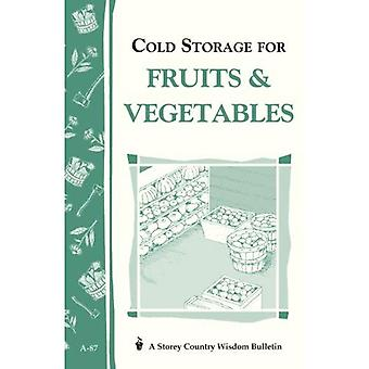 Cold Storage for Fruits and Vegetables (Storey Country Wisdom Bulletin)