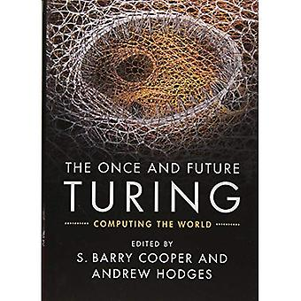 The Once and Future Turing: Computing der Welt
