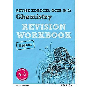 REVISE Edexcel GCSE (9-1) Chemistry Higher Revision Workbook: For the 9-1 Exams (REVISE Edexcel GCSE Science 11)