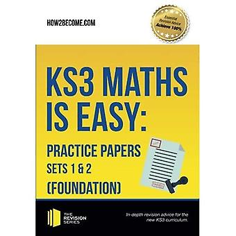 Ks3 Maths is Easy: Practice Papers Sets 1 & 2 (Foundation): Complete Guidance For The New Ks3 Curriculum. (Revision Series)
