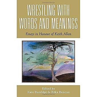 Wrestling with Words & Meanings (Linguistics Series)