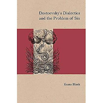 Dostoevsky's Dialectics and the Problem of Sin (Studies in Russian Literature and Theory)