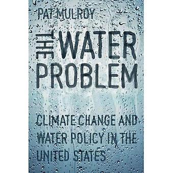 El problema del agua: El cambio climático y política del agua en los Estados Unidos