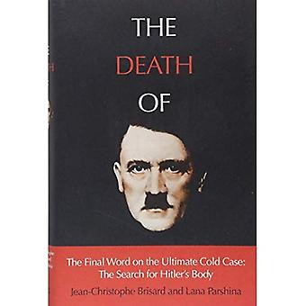 The Death of Hitler: The Final Word on the Ultimate� Cold Case: The Search for� Hitler's Body