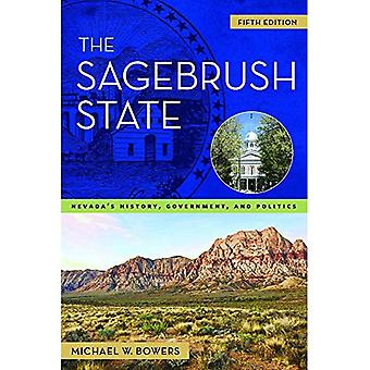 The Sagebrush State: Nevada's History, Government, and Politics (Wilbur S. Shepperson Series in Nevada History)