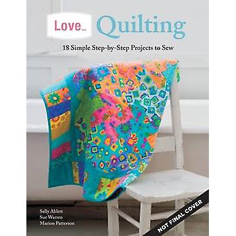 Love... Quilting by Marion Patterson & Sue Warren & Sally Ablett