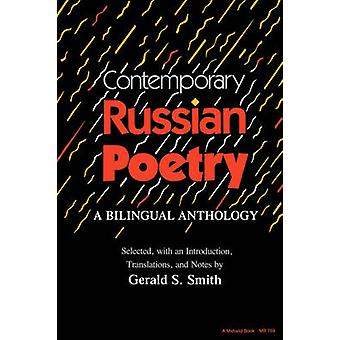 Contemporary Russian Poetry A Bilingual Anthology by Smith & Gerald S.