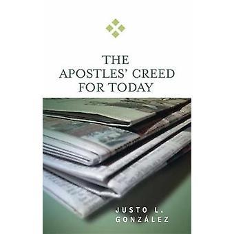 Credo des apôtres d'aujourd'hui par Gonzalez & Justo L.
