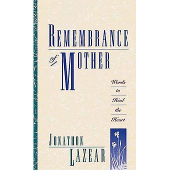 Recuerdo de las palabras de madre para sanar el corazón por Lazear y Jonathon