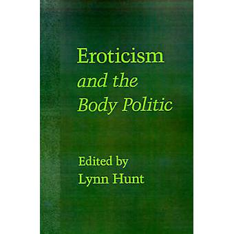 Eroticism and the Body Politic by Hunt & Lynn