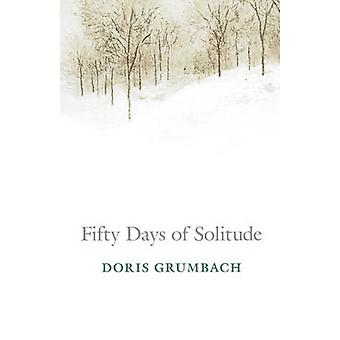 Fifty Days of Solitude by Grumbach & Doris