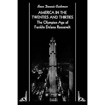 Amerika i tjugo- och trettiotalet Olympian ålder av Franklin Delano Roosevelt av Cashman & Sean Dennis