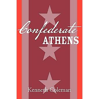 Confederate Athens by Coleman & Kenneth