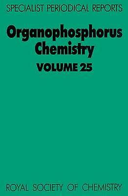 Organophosphorus Chemistry Volume 25 by Allen & Christopher W